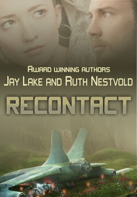 Recontact by Jay Lake and Ruth Nestvold